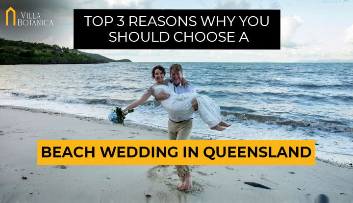 Top 3 Reasons Why You Should Choose A Beach Wedding In Queensland