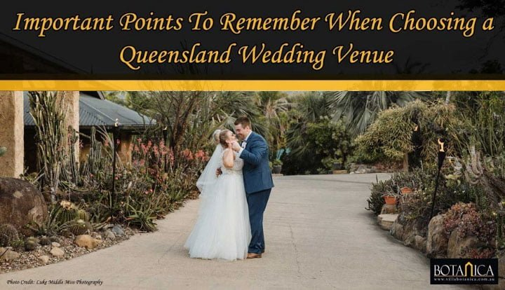 Important Points To Remember When Choosing a Queensland Wedding Venue