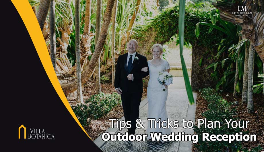 "bride with her Father walking down the aisle with header text ""Tips & Tricks to Plan Your Outdoor Wedding Reception"""