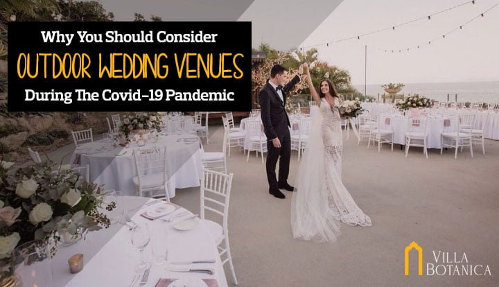 Why You Should Consider Outdoor Wedding Venues During The Covid-19 Pandemic