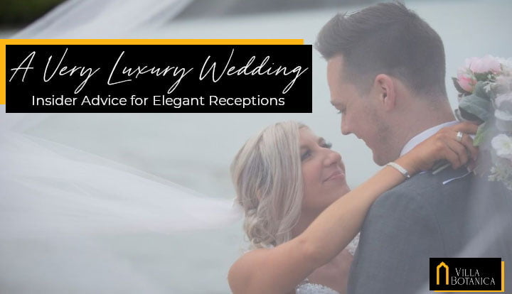 """newlywed couple staring at each other under a white veil with a header text """"A Very Luxury Wedding Insider Advice for Elegant Wedding Receptions"""""""