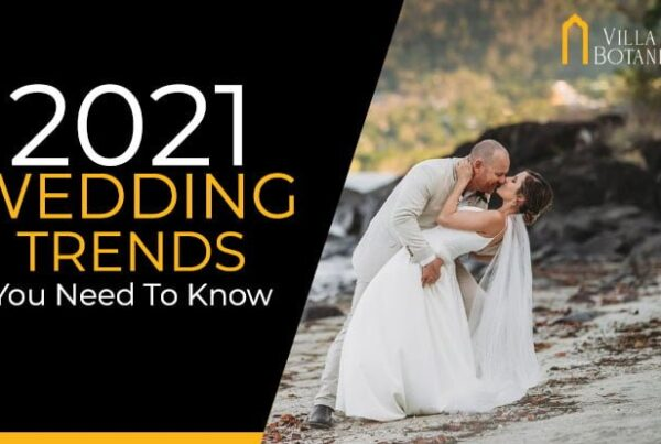2021 Wedding Trends You Need To Know - Villa Botanica